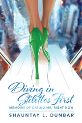 Diving in Stilettos First - Memoirs of Dating M...