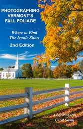 Photographing Vermonts Fall Foliage - Where to ...