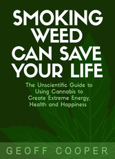 Smoking Weed Can Save Your Life - The Unscienti...