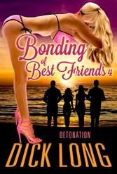Bonding of Best Friends 4 - Detonation