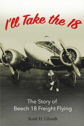 Ill Take the 18 - The Story of Beech 18 Freight...