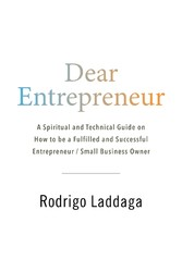 Dear Entrepreneur - A Spiritual and Technical G...