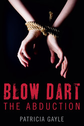 Blow Dart - The Abduction