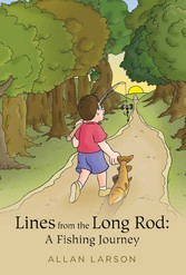 Lines from the Long Rod - A Fishing Journey