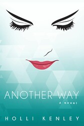 Another Way - A Novel