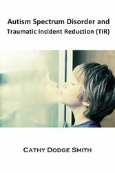 Autism Spectrum Disorder and Traumatic Incident Reduction (TIR) - An Introduction