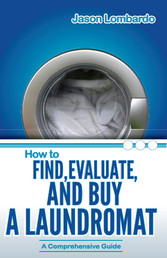 How To Find, Evaluate And Buy a Laundromat
