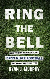 Ring The Bell: The Twenty-Two Greatest Penn Sta...