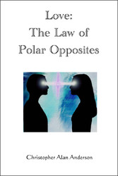 Love: The Law of Polar Opposites