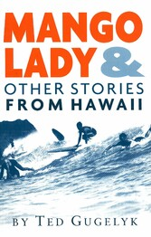 Mango Lady & Other Stories from Hawaii