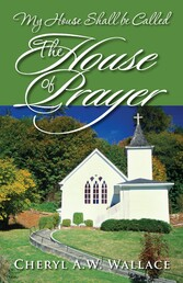 My House Shall be Called The House of Prayer