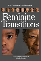 Feminine Transitions: A Photographic Celebratio...