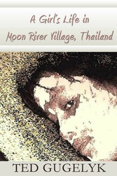 A Girls Life in Moon River Village, Thailand