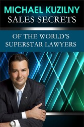 Sales Secrets of the Worlds Superstar Lawyers