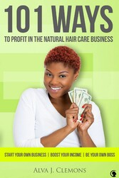 101 Ways to Profit in the Natural Hair Care Bus...