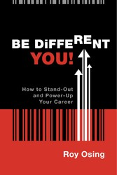 Be Different You! - How to Stand-Out and Power-Up Your Career