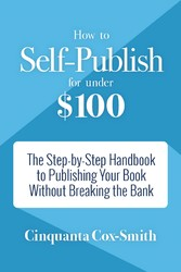 How to Self-Publish for Under $100 - The Step-b...