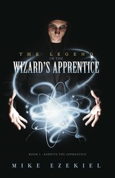 The Legend of the Wizard's Apprentice - Book 1 - Kerwyn the Apprentice