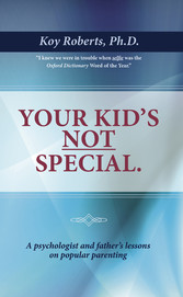 Your Kids Not Special - A Psychologist and Fath...
