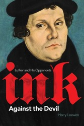 Ink Against the Devil - Luther and His Opponents