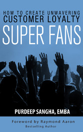 Super Fans - How To Create Unwavering Customer ...