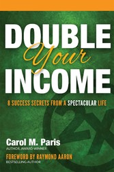 Double Your Income - 8 Success Secrets from a S...