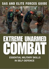 Extreme Unarmed Combat - Hand-to-Hand Fighting ...