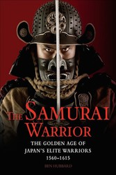The Samurai Warrior - The Golden Age of Japans ...