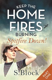 Keep the Home Fires Burning - Part One - Spitfi...