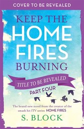 Keep the Home Fires Burning - Part Four - Title...