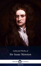 Delphi Collected Works of Sir Isaac Newton (Ill...
