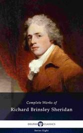 Delphi Complete Works of Richard Brinsley Sheridan (Illustrated)