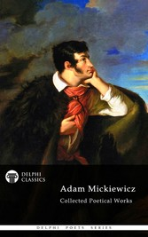 Delphi Collected Poetical Works of Adam Mickiew...