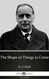 The Shape of Things to Come by H. G. Wells (Ill...