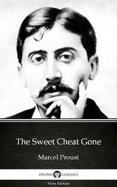 The Sweet Cheat Gone by Marcel Proust - Delphi ...