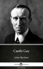 Castle Gay by John Buchan - Delphi Classics (Il...