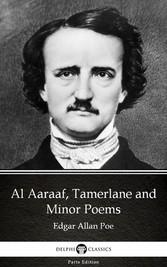 Al Aaraaf, Tamerlane and Minor Poems by Edgar Allan Poe - Delphi Classics (Illustrated)
