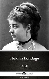 Held in Bondage by Ouida - Delphi Classics (Ill...