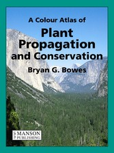 Plant Propagation and Conservation: A Colour Atlas