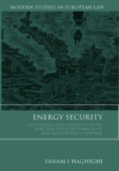 Energy Security - The External Legal Relations of the European Union with Major Oil and Gas Supplying Countries