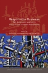 Responsible Business - Self-Governance and Law in Transnational Economic Transactions