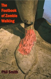 The Footbook of Zombie Walking - How to be more...