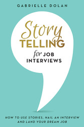 Storytelling for Job Interviews - How to Use St...