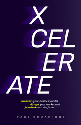 Xcelerate - Innovate your business model, disru...