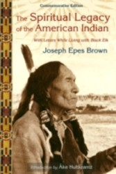 Spiritual Legacy of the American Indian - Commemorative Edition with Letters while Living with Black Elk