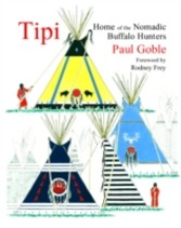 Tipi - Home of the Nomadic Buffalo Hunters
