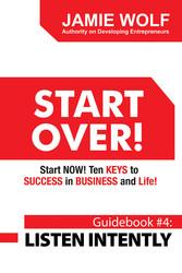 START OVER! Start NOW! Ten KEYS to SUCCESS in B...