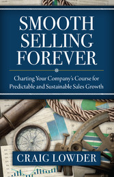 Smooth Selling Forever - Charting Your Companys...