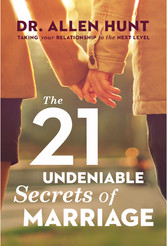 The 21 Undeniable Secrets of Marriage - Taking ...