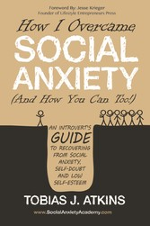 How I Overcame Social Anxiety - An Introverts G...